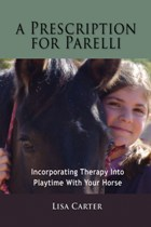 A Prescription For Parelli - available on iTunes, Nook, Kindle & PDF